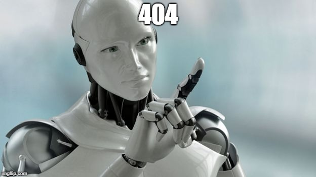 robots | 404 | image tagged in robots | made w/ Imgflip meme maker