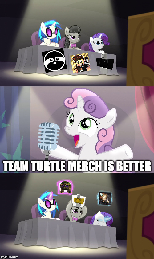 Team Turtle Is Better | TEAM TURTLE MERCH IS BETTER | image tagged in sweetie belle fail,team turtle,team sloth,tofuu,poke,roblox | made w/ Imgflip meme maker