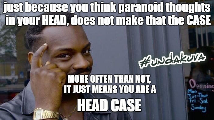 paranoid thoughts | image tagged in paranoid,paranoia,headcase | made w/ Imgflip meme maker