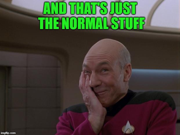 AND THAT'S JUST THE NORMAL STUFF | made w/ Imgflip meme maker
