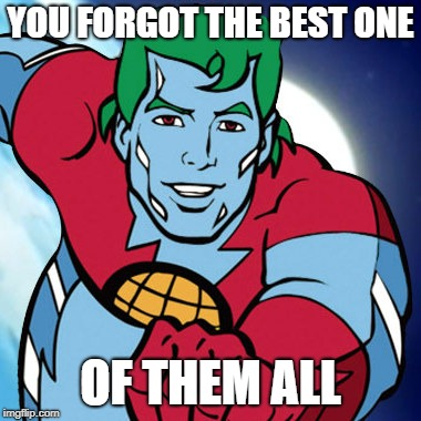 YOU FORGOT THE BEST ONE OF THEM ALL | image tagged in captain planet | made w/ Imgflip meme maker