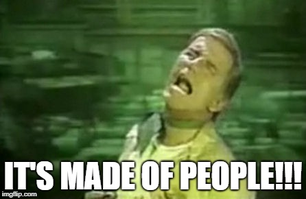 Soylent Green | IT'S MADE OF PEOPLE!!! | image tagged in soylent green | made w/ Imgflip meme maker