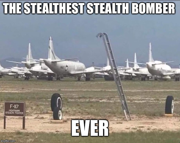 They got that technology from Wonder Woman | THE STEALTHEST STEALTH BOMBER EVER | image tagged in stealth,bomber,invisible,fighter jet,funny memes | made w/ Imgflip meme maker