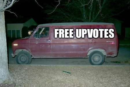 Free candy van | FREE UPVOTES | image tagged in free candy van | made w/ Imgflip meme maker