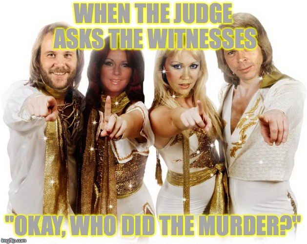 "100% memery, 0% law knowledge | WHEN THE JUDGE ASKS THE WITNESSES ""OKAY, WHO DID THE MURDER?"" 