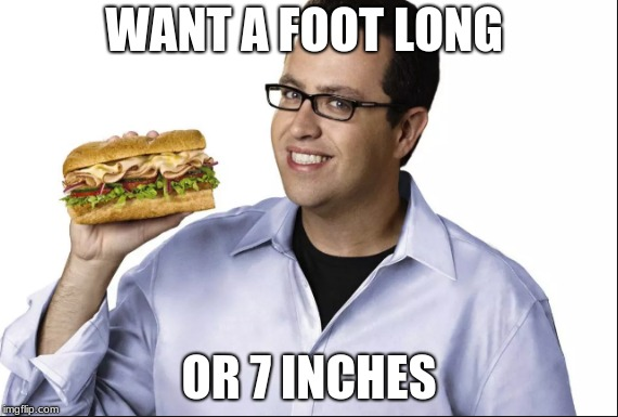 which one will you swallow | WANT A FOOT LONG OR 7 INCHES | image tagged in enjoy | made w/ Imgflip meme maker