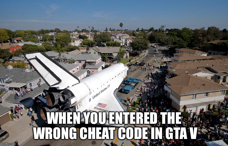 Whoops wrong cheat code! | WHEN YOU ENTERED THE WRONG CHEAT CODE IN GTA V | image tagged in cheat,gta 5,gaming,logic,hilarious | made w/ Imgflip meme maker