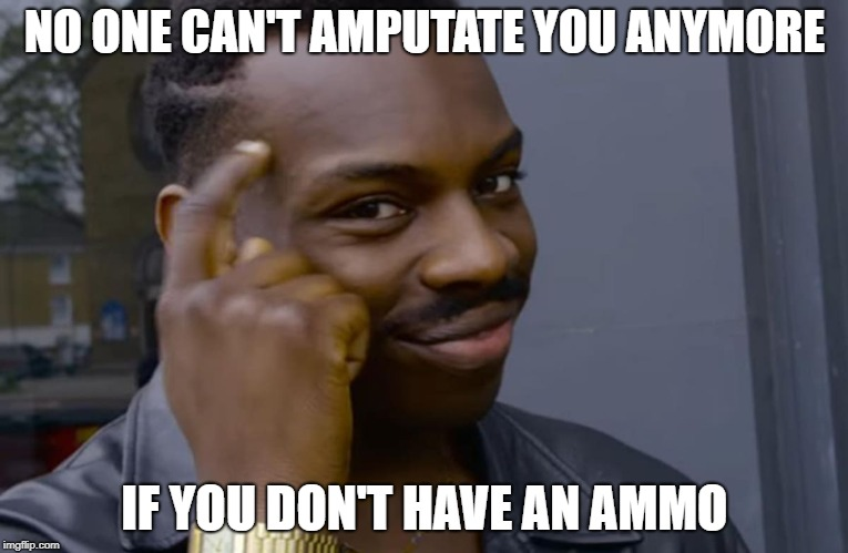 NO ONE CAN'T AMPUTATE YOU ANYMORE IF YOU DON'T HAVE AN AMMO | image tagged in you can't if you don't,DevilMayCry | made w/ Imgflip meme maker