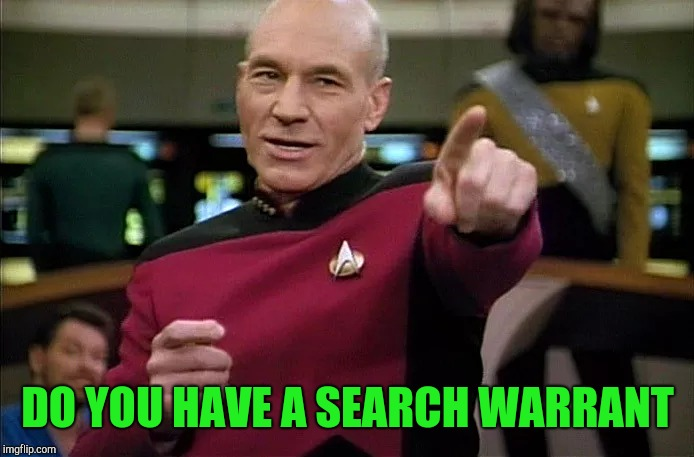 DO YOU HAVE A SEARCH WARRANT | made w/ Imgflip meme maker