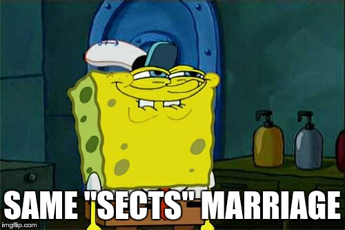 "Dont You Squidward Meme | SAME ""SECTS"" MARRIAGE 