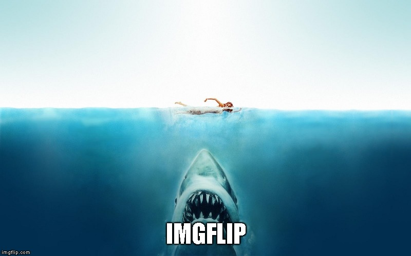 Jaws | IMGFLIP | image tagged in jaws | made w/ Imgflip meme maker