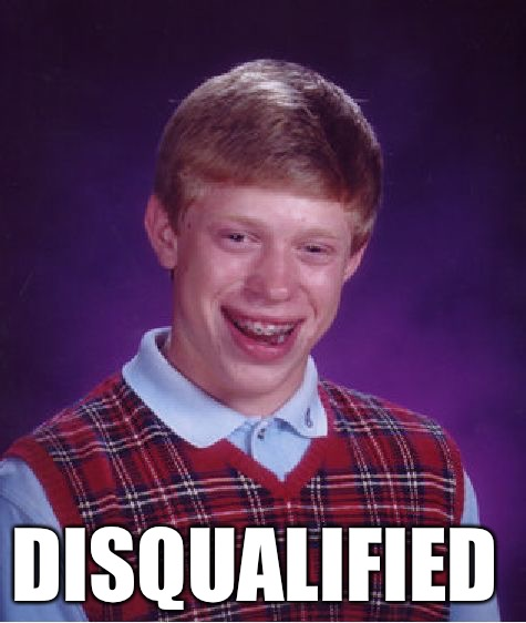 Bad Luck Brian Meme | DISQUALIFIED | image tagged in memes,bad luck brian | made w/ Imgflip meme maker