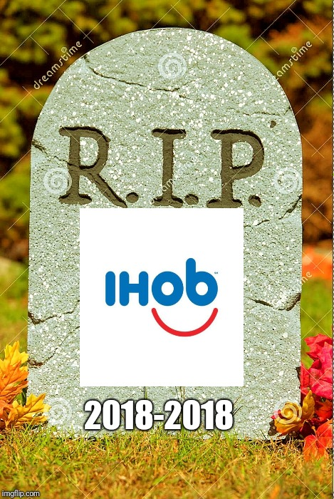 r i p ihob the meme that nobody needs but deserved imgflip