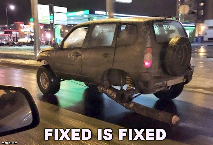 and it needs no inflation! | FIXED IS FIXED | image tagged in memes,funny,fixed,there i fixed it | made w/ Imgflip meme maker