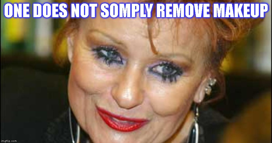 ONE DOES NOT SOMPLY REMOVE MAKEUP | made w/ Imgflip meme maker