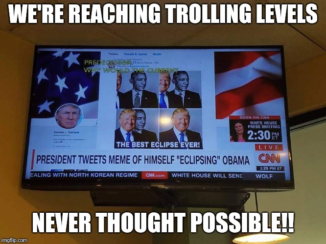 IN PEACH!!  | WE'RE REACHING TROLLING LEVELS NEVER THOUGHT POSSIBLE!! | image tagged in donald trump,maga,make america great again,memes,meme,barack obama | made w/ Imgflip meme maker