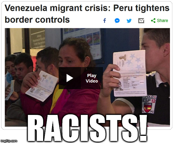 Racist Venezuelans | RACISTS! | image tagged in venezuela,racist,racists | made w/ Imgflip meme maker