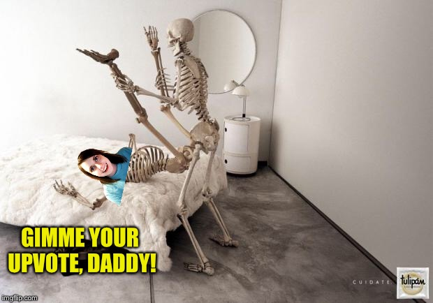 Skeleton Sex | GIMME YOUR UPVOTE, DADDY! | image tagged in skeleton sex | made w/ Imgflip meme maker