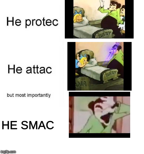 SPAGHET pt. 2 |  HE SMAC | image tagged in he protec he attac but most importantly,memes,somebody toucha my spaghet,spaghet,he protec,funny | made w/ Imgflip meme maker
