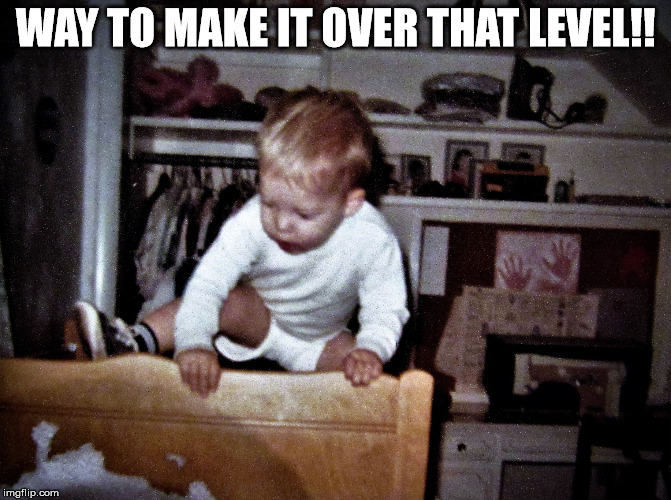 onthebrink | WAY TO MAKE IT OVER THAT LEVEL!! | image tagged in onthebrink | made w/ Imgflip meme maker