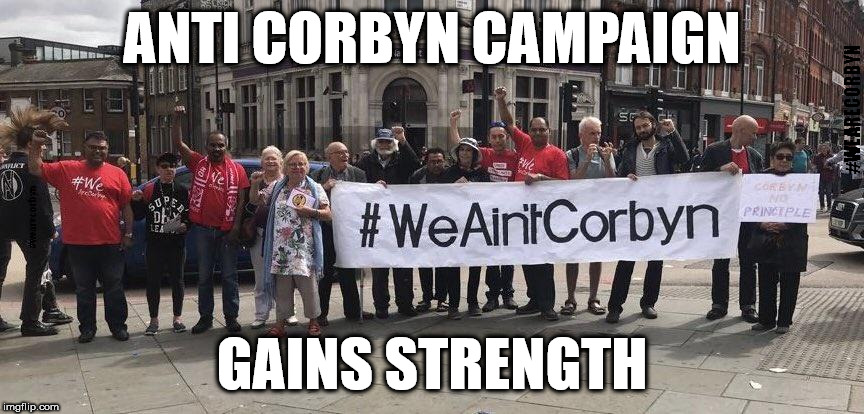 #WeAintCorbyn v #weAreCorbyn |  ANTI CORBYN CAMPAIGN; #WEARECORBYN; GAINS STRENGTH | image tagged in corbyn eww,momentum students,anti-semite and a racist,wearecorbyn,party of haters,communist socialist | made w/ Imgflip meme maker