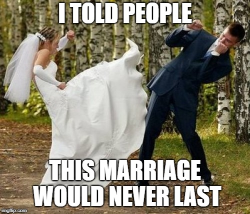 Angry Bride | I TOLD PEOPLE THIS MARRIAGE WOULD NEVER LAST | image tagged in memes,angry bride | made w/ Imgflip meme maker