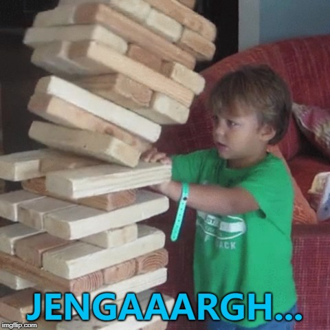 Fail Week From August 27th to September 3rd. A Landon_the_memer extravaganza :) | JENGAAARGH... | image tagged in memes,fail week,jenga,games | made w/ Imgflip meme maker