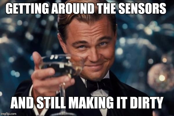 Leonardo Dicaprio Cheers Meme | GETTING AROUND THE SENSORS AND STILL MAKING IT DIRTY | image tagged in memes,leonardo dicaprio cheers | made w/ Imgflip meme maker