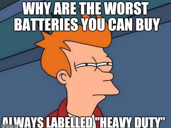 "Cheap Batteries | WHY ARE THE WORST BATTERIES YOU CAN BUY ALWAYS LABELLED ""HEAVY DUTY"" 