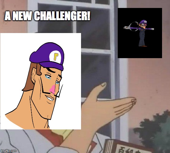 Is This A Real New Challenger? | A NEW CHALLENGER! | image tagged in memes,is this a pigeon,waluigi,nintendo,super smash brothers | made w/ Imgflip meme maker