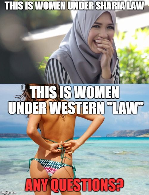 "Women Under Sharia Law VS Women Under Western ""Law"" 