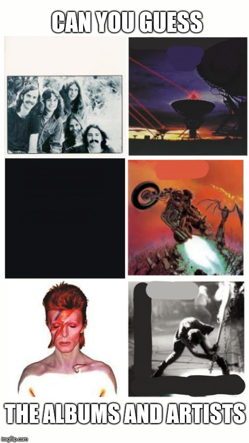 Music quiz | CAN YOU GUESS THE ALBUMS AND ARTISTS | image tagged in rock,quiz,ilikepie314159265358979 | made w/ Imgflip meme maker