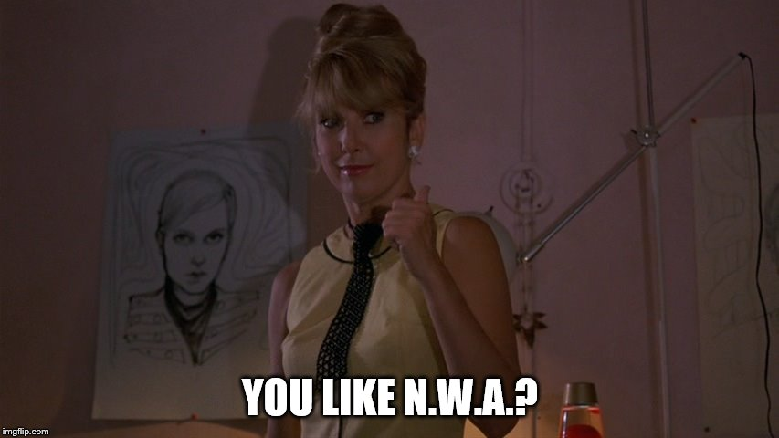 Teri Garr in After Hours; You Like the Monkees?  |  YOU LIKE N.W.A.? | image tagged in teri garr,after hours,the monkees,nwa | made w/ Imgflip meme maker