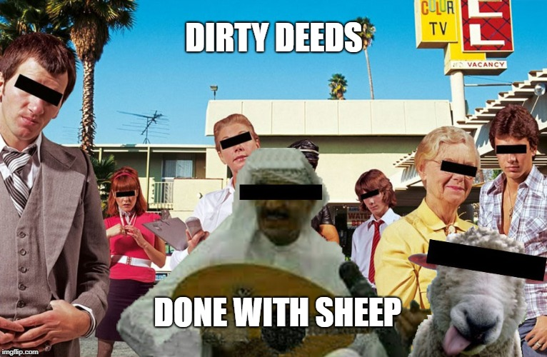 The greatest Muslim song! | DIRTY DEEDS DONE WITH SHEEP | image tagged in dirty deeds,ac/dc,lmao | made w/ Imgflip meme maker