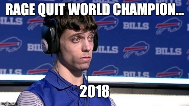 RAGE QUIT WORLD CHAMPION... 2018 | image tagged in jacksonville,madden,bang,ding,ow,pew pew pew | made w/ Imgflip meme maker