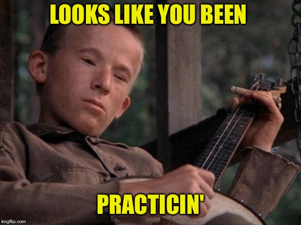 LOOKS LIKE YOU BEEN PRACTICIN' | made w/ Imgflip meme maker