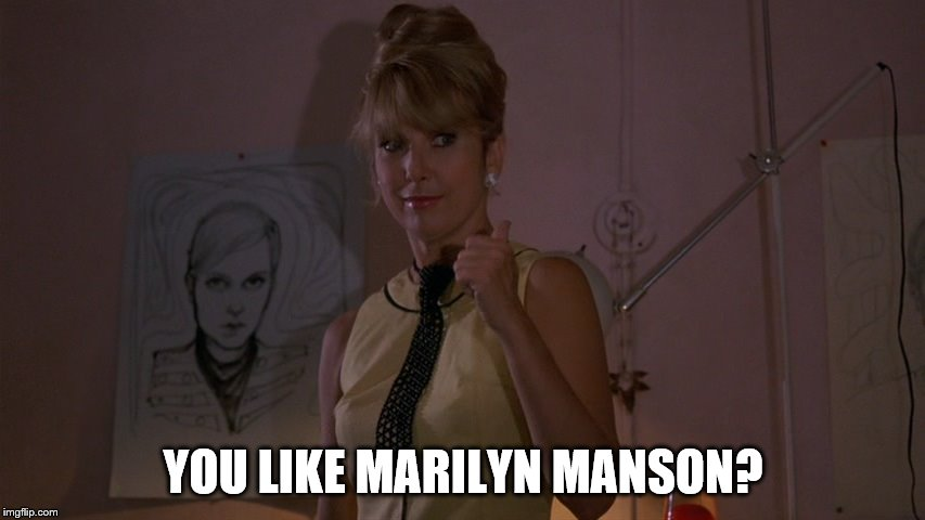 Teri Garr in After Hours; You Like the Monkees? | YOU LIKE MARILYN MANSON? | image tagged in teri garr,after hours,the monkees,marilyn manson | made w/ Imgflip meme maker