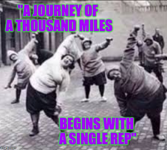 "You call yourself Marines?!?! | ""A JOURNEY OF A THOUSAND MILES BEGINS WITH A SINGLE REP"" 