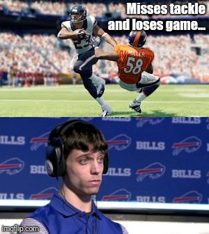 Misses tackle and loses game... | image tagged in jacksonville,bang ding ow,madden,madden 19,pow pow,pew pew pew | made w/ Imgflip meme maker