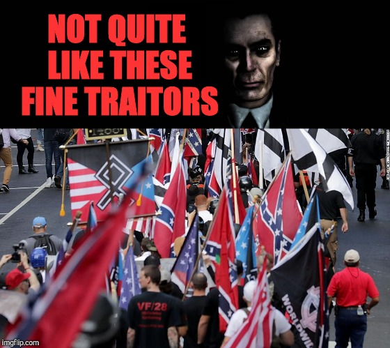NOT QUITE LIKE THESE FINE TRAITORS | made w/ Imgflip meme maker