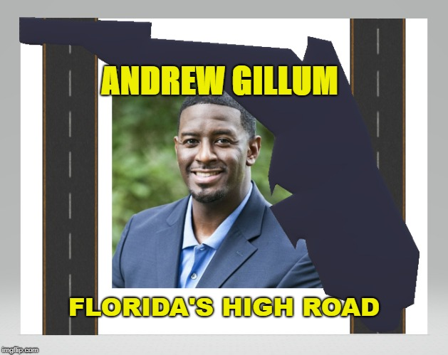 Andrew Gillum | ANDREW GILLUM FLORIDA'S HIGH ROAD | image tagged in puerto rico,florida,politics,political,bernie sanders,election 2020 | made w/ Imgflip meme maker