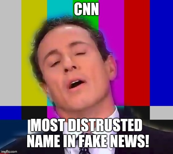 CNN Oh No | CNN MOST DISTRUSTED NAME IN FAKE NEWS! | image tagged in cnn oh no | made w/ Imgflip meme maker