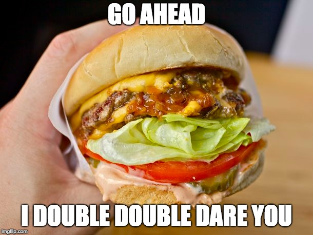 California Dems call for boycott of In-N-Out Burger after donation to GOP | GO AHEAD I DOUBLE DOUBLE DARE YOU | image tagged in crying democrats,hamburgers,boycotting | made w/ Imgflip meme maker