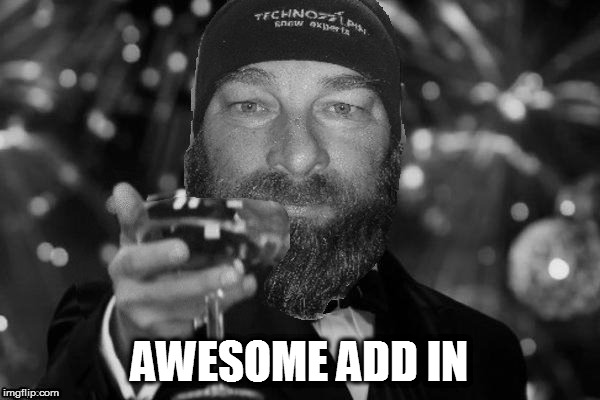 AWESOME ADD IN | made w/ Imgflip meme maker