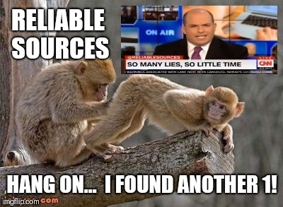 CNN Reliable Sources - Breaking: NOT Lanny Davis? Hang on... I Found Another 1! - Brian Stelter | RELIABLE SOURCES HANG ON...  I FOUND ANOTHER 1! | image tagged in cnn reliable sources,cnn fake news,bullshit meter,shit happens,the great awakening,funny memes | made w/ Imgflip meme maker