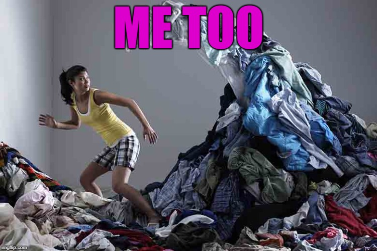 laundry | ME TOO | image tagged in laundry | made w/ Imgflip meme maker