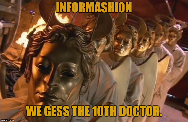 TheHost | INFORMASHION WE GESS THE 10TH DOCTOR. | image tagged in thehost | made w/ Imgflip meme maker