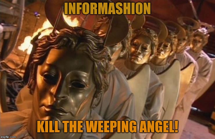 TheHost | INFORMASHION KILL THE WEEPING ANGEL! | image tagged in thehost | made w/ Imgflip meme maker