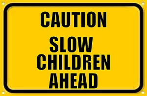 Blank Yellow Sign Meme | CAUTION AHEAD SLOW CHILDREN | image tagged in memes,blank yellow sign | made w/ Imgflip meme maker
