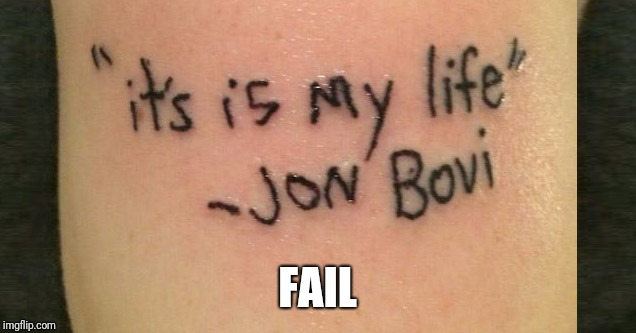 Tattoo fail for Fail Week | FAIL | image tagged in bad tattoos | made w/ Imgflip meme maker